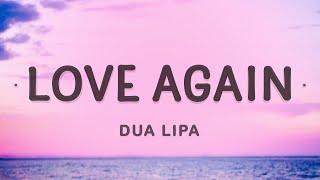 Dua Lipa - Love Again (Lyrics)