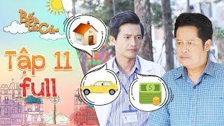 Bố là tất cả | Tập 11 full: Quang Tuấn bất mãn gia cảnh khiến NSUT Thanh Nam gục ngã vì đau lòng