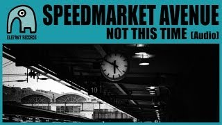 SPEEDMARKET AVENUE - Not This Time [Audio]