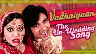 Vadhaiyaan - The Un-Wedding Song | Abhijit Vaghani | Shahid Mallya