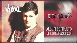 02 MARCOS VIDAL - DIME QUE MAS (descargar album)