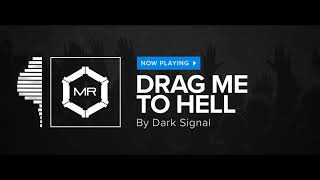 Dark Signal - Drag Me To Hell [HD]