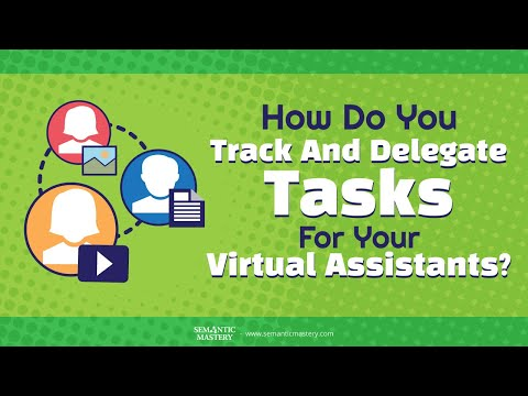 How Do You Track And Delegate Tasks For Your Virtual Assistants