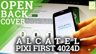 ALCATEL One Touch Pixi First 4024D REMOVE BATTERY / OPEN BACK COVER