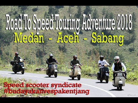 Road To Speed Touring Adventure 2018 - Medan Aceh Sabang