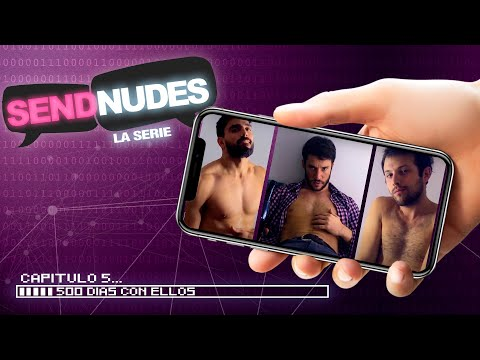 "#SendNudes, la serie 🍆 CAPÍTULO 5: ""500 días con ellos"" from YouTube · Duration:  14 minutes 17 seconds"