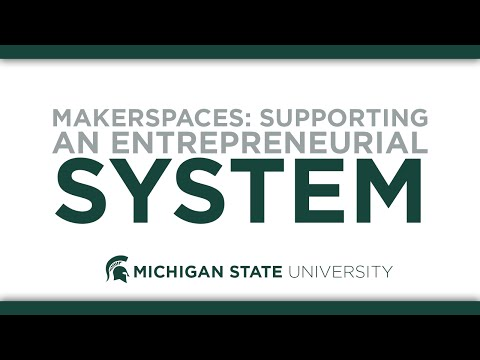 Makerspaces: Supporting an Entrepreneurial System