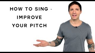 How To Sing Improve Your Pitch