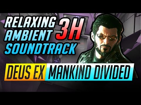 3 Hours Of Deus Ex Ambient Music |  Mankind Divided Soundtrack Mix | HQ