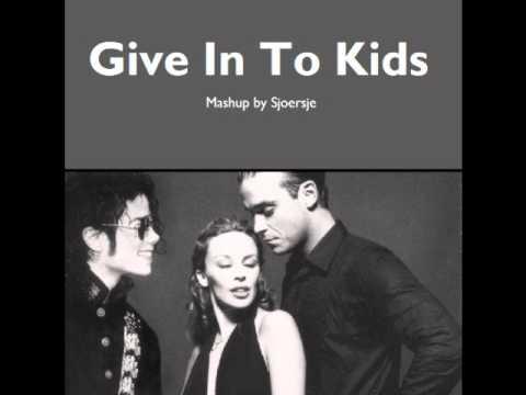 Michael Jackson / Kylie Minogue & Robbie Williams - Give In To Kids (mashup by Sjoersje)