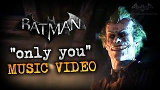 """Joker's """"Only You"""" Music Video - Batman: Arkham City"""