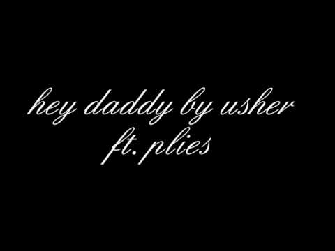 hey daddy by usher ft. plies
