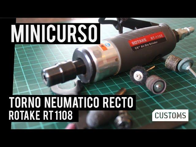 Torno neumático Rotake RT 1108 | MINICURSO | CUSTOMS
