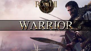 Total War Rome 2 Mechanics - Generals - The Warrior
