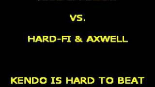 Nari & Milani vs. Hard-Fi & Axwell - Kendo Is Hard To Beat  (Jonas Stenberg Mashup)