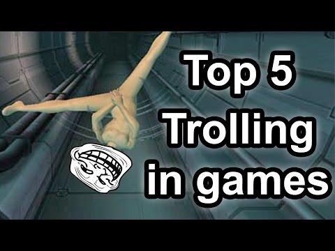 Top 5 - Trolling in games