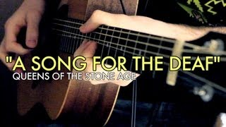 """A Song for the Deaf"" - Queens of the Stone Age (Unlikely Acoustic Covers)"