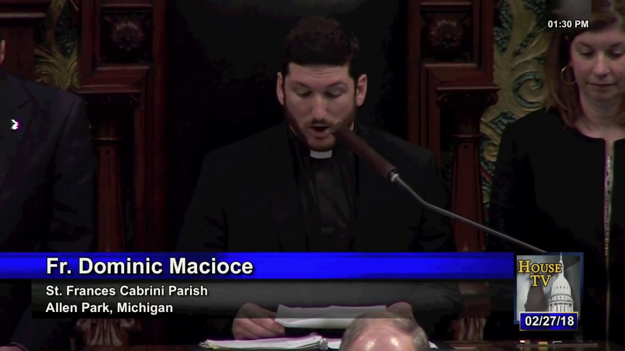 Fr  Dominic Macioce Gives the Invocation for the Michigan House of  Representatives