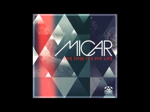 Micar - This Time It's My Life (Extended Club Mix)