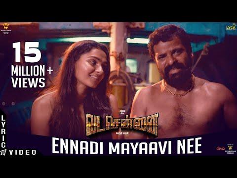 VADACHENNAI - Ennadi Maayavi Nee (Lyric Video) | Dhanush | Vetri Maaran | Santhosh Narayanan