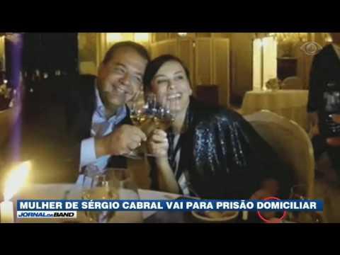 Mulher de Sérgio Cabral vai para prisão domiciliar