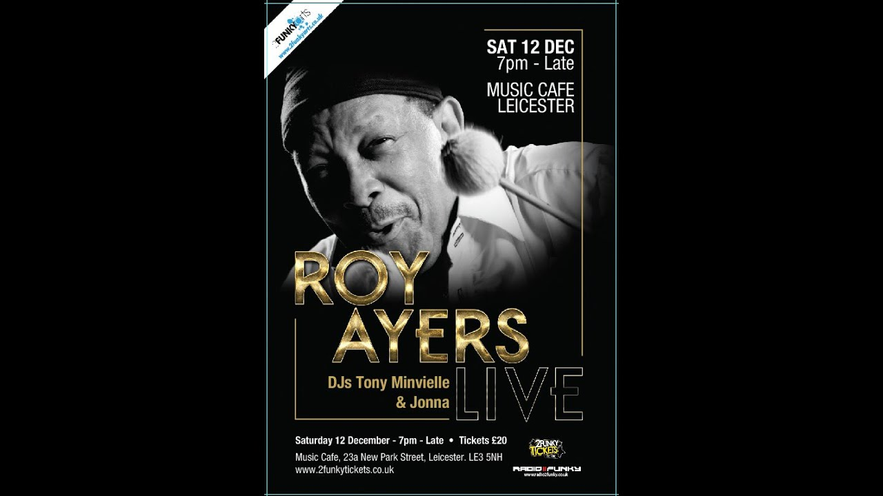 roy ayers live the music cafe leicester 12th december. Black Bedroom Furniture Sets. Home Design Ideas