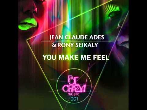 Jean Claude Ades, Rony Seikaly - You Make Me Feel (Original Mix)