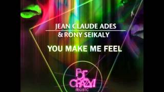 Jean Claude Ades, Rony Seikaly - You Make Me Feel (Original Mix)
