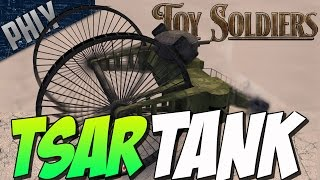TSAR TANK - WW1 SUPER TANK (Toy Soldiers Gameplay)