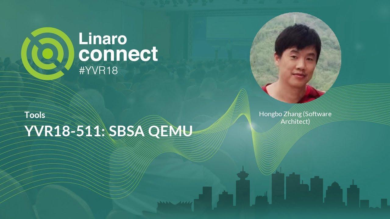 YVR18-511: SBSA QEMU - Linaro Connect