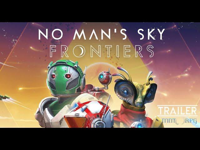 No Man's Sky Frontiers Trailer