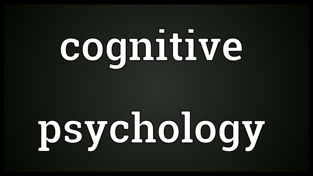 Cognitive psychology Meaning