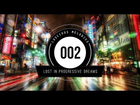 ♫ Lost In Progressive Dreams #002 ★ Melodic Progressive Mix 2015