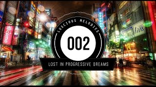♫ Lost In Progressive Dreams #002 ★ Melodic Progressive Mix 2015