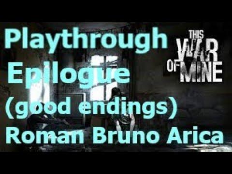 This war of Mine 2020 - Roman Bruno Arica. Playthrough Epilogue. |