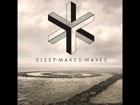 Sleepmakeswaves - One Day I Will Teach You To Let Go Of Your Fears