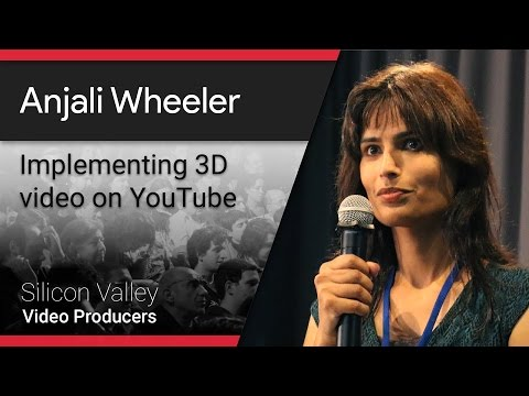 Implementing 3d video on YouTube with Anjali Wheeler @SVVP001