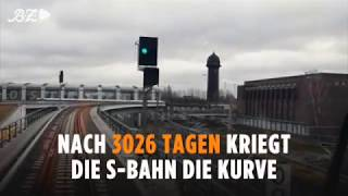 Nach 3026 Tagen kriegt die Berliner S-Bahn die Kurve