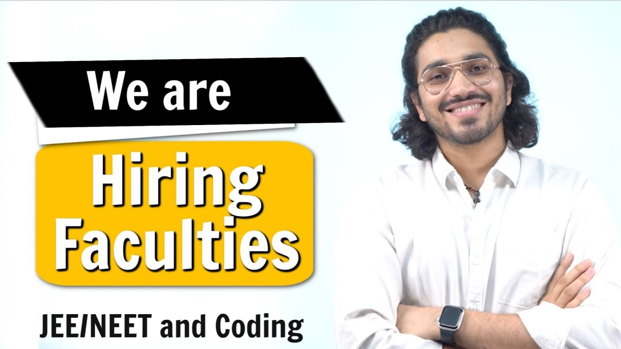 We are Hiring Faculties for JEE/NEET and Coding