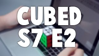Cubed Season 7 Episode 2!