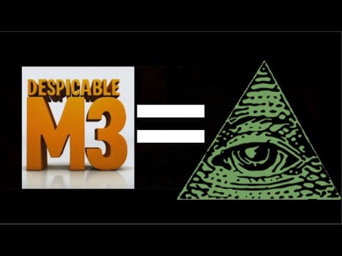 Why Despicable Me 3 Is Illuminati Youtube