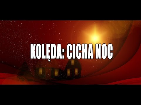 Kolędy Polskie - Cicha noc, Święta noc