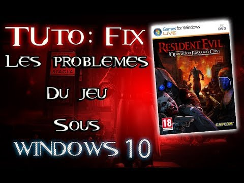 Windows 10 FIX - Resident Evil Opération Raccoon City