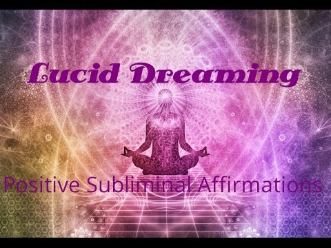 Lucid Dreaming | Positive SUBLIMINAL Affirmations | Dream Meaning |  Isochronic | Binaural