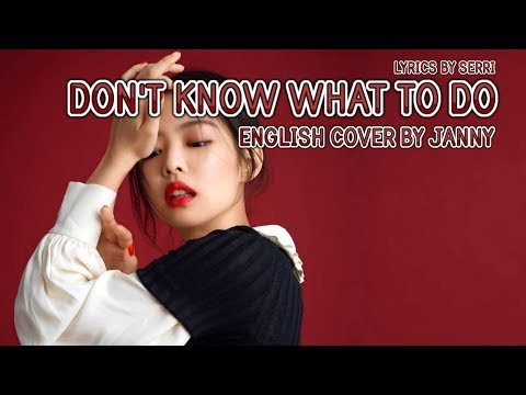 BLACKPINK - Don't Know What To Do | English Cover By JANNY