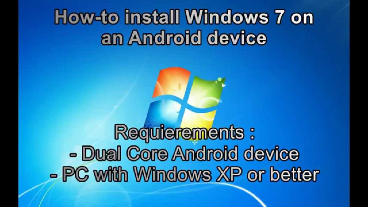 TUTORIAL : How-to install Windows 7 on an Android Device