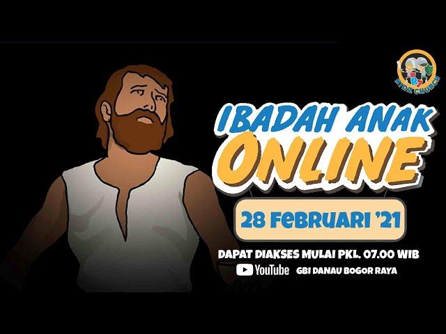 Ibadah Anak Online 28 Februari 2021