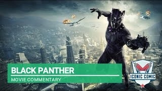 Black Panther Movie Commentary!