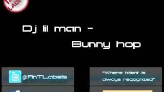 Dj Lil-man ft KSHIZ - Bunny Hop