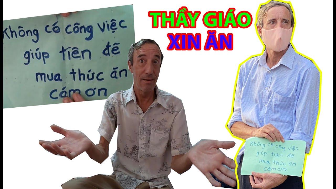 Thầy giáo NƯỚC NGOÀI hết tiền ĂN CƠM cầm bảng XIN ĂN giữa đường   Phong Bụi